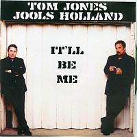 TOM JONES & JOOLS HOLLAND - It'll Be Me
