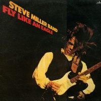 STEVE MILLER - Fly Like An Eagle EP
