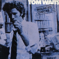 Bounced Checks - TOM WAITS