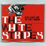 Dead Leaves And The Dirty Ground - WHITE STRIPES
