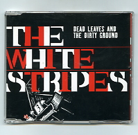 WHITE STRIPES - Dead Leaves And The Dirty Ground