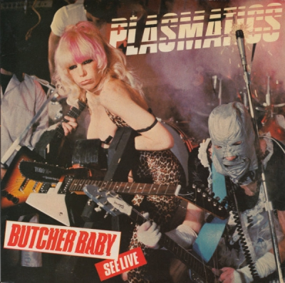 PLASMATICS - Butcher Baby / Tight Black Pants (live)