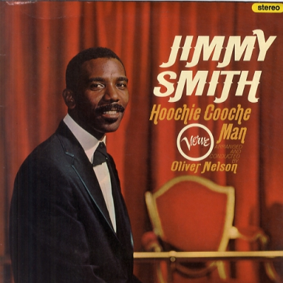 JIMMY SMITH - Hoochie Cooche Man (arranged And Conducted By Oliver Nelson.)
