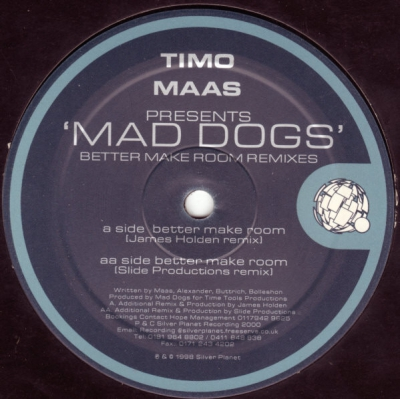 "Better Make Room (remixes) - TIMO MAAS PRESENTS. ""MAD DOGS"""
